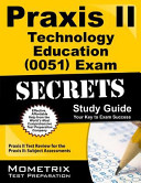 Praxis II Technology Education  0051  Exam Secrets Study Guide
