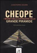 Cheope  I segreti della costruzione della grande piramide