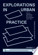 Explorations in Urban Practice