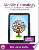 Mobile Genealogy   How to Use Your Tablet and Smartphone for Family History Research