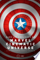 Dans Les Coulisses Du Marvel Cinematic Universe