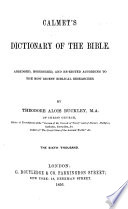 Calmet s Dictionary of the Bible  Abridged  modernized  and re edited according to the most recent Biblical researches  By Theodore Alois Buckley     The sixth thousand