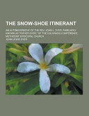 The Snow-Shoe Itinerant; an Autobiography of the Rev. John L. Dyer, Familiarly Known As Father Dyer, of the Colorado Conference, Methodist Episcopal