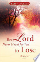 The Lord Never Meant for You to Lose
