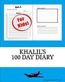Khalil's 100 Day Diary