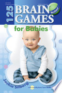 125 Brain Games for Babies, Revised