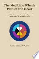 The Medicine Wheel Path Of The Heart