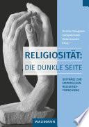 Religiosität: Die dunkle Seite