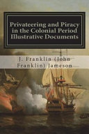 Privateering and Piracy in the Colonial Period Illustrative Documents