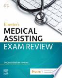 Elsevier s Medical Assisting Exam Review   E Book
