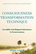 Consciousness Transformation Technique