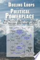 the dueling loops of the political powerplace why progressives are stymied and how they can find their way again