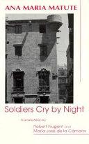 Soldiers Cry by Night/Los Soldados Lloran de Noche