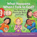 What Happens When I Talk to God