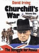 Churchill s War  The struggle for power