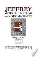 Jeffrey Material Handling and Mining Machinery   General Catalog No  85 Book PDF