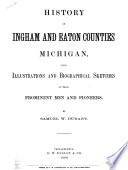 History Of Ingham And Eaton Counties Michigan