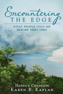Encountering The Edge : satisfies our curiosity concerning what people...