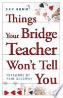 Things Your Bridge Teacher Won't Tell You
