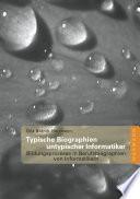 Typische Biographien untypischer Informatiker