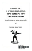 If Parenting Is A Three Ring Circus How Come I M Not The Ringmaster