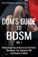 Dom s Guide To BDSM Vol  1