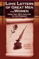 Love Letters of Great Men and Women from the Eighteenth Century to the Present Day   The Classic Romantic Collection