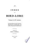 An Index to Bird lore  Volumes I to XV   1899 1913   Inclusive