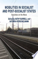 Mobilities in Socialist and Post Socialist States