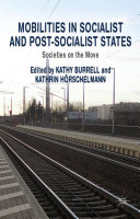 Mobilities in Socialist and Post-Socialist States