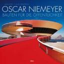 Oscar Niemeyer - Bauten für die Öffentlichkeit