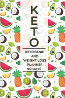 Keto Ketogenic And Weight Loss Planner 90 Days