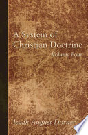 A System of Christian Doctrine  Volume 4