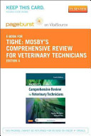 Mosby s Comprehensive Review for Veterinary Technicians Pageburst E book on Vitalsource Retail Access Card