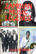 ZAMBIAN MUSIC LEGENDS History Of Zambian Music This Journey Surveys The