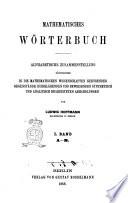 Mathematisches Worterbuch Alphabetische Zusammenstellung sammtlicher in die mathematischen Wissenschaften gehorender Gegenstande in erklarenden und beweisenden synthetisch und analytisch bearbeiteten Abhandlungen von Ludwig Hoffmann