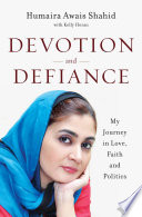 Devotion and Defiance: My Journey in Love, Faith and Politics In And A Fight For A Seat
