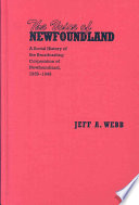 a history of peoples in the newfoundland Newfoundland history early colonization and settlement policy in newfoundland [this text was written in 1950 for the full citation, see the end of the document.