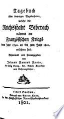 Tagebuch über diejenigen Begebenheiten, welche die Reichsstadt Biberach während des französischen Krieges ... erfahren hat ...
