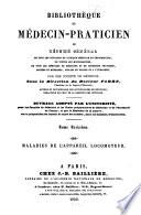 Biblioth  que du Medecin Praticien ou R  sum   General de tous ouvrages de Clinique medicale et chirurgicale