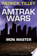 The Amtrak Wars Iron Master