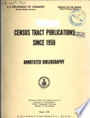 Census Tract Publications Since 1950  Annotated Bibliography  August 1954