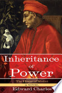 The House of Medici  Inheritance of Power