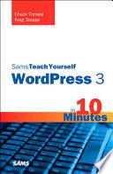 Sams Teach Yourself WordPress 3 in 10 Minutes