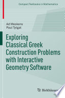 Exploring Classical Greek Construction Problems with Interactive Geometry Software
