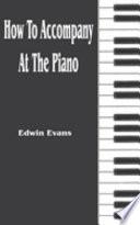 How to Accompany at the Piano
