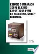 Estudio Comparado sobre el   xito exportador PYME en Argentina  Chile y Colombia
