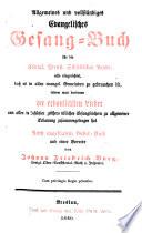 Allgemeines und vollst  ndiges Evangelisches Gesang Buch f  r die K  nigl  Preuss  Schlesischen Lande