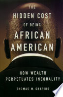 Ebook The Hidden Cost of Being African American Epub Thomas M. Shapiro Apps Read Mobile