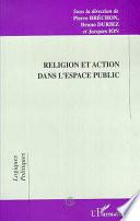 Religion et action dans l'espace public